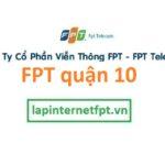 Lắp Đặt Mạng FPT Quận 10 Tại Thành Phố Hồ Chí Minh