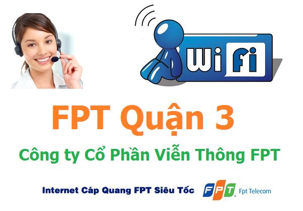 Lắp đặt internet FPT quận 3 TPHCM miễn phí modem wifi 100%