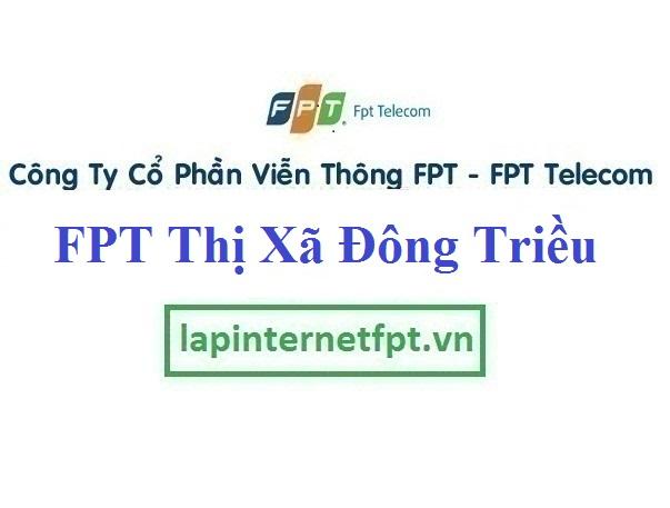 Lắp Đặt Mạng FPT Thị Xã Đông Triều Quảng Ninh