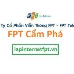 Lắp Đặt Mạng FPT Cẩm Phả Tỉnh Quảng Ninh Ưu Đãi Lớn