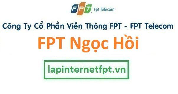 Lắp đặt internet FPT huyện Ngọc Hồi tỉnh Kon Tum