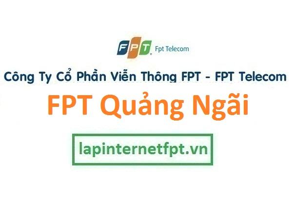 Lắp đặt internet FPT Quảng Ngãi