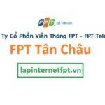 Lắp Đặt Mạng FPT Thị Xã Tân Châu Tỉnh An Giang