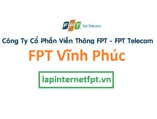 Lắp đặt mạng FPT Vĩnh Phúc
