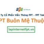 Lắp Đặt Mạng Fpt Thành Phố Buôn Ma Thuột tỉnh Đắk Lắk