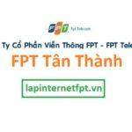 Lắp Đặt Mạng FPT Huyện Tân Thành