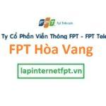 Lắp Đặt Mạng FPT Huyện Hòa Vang Thành Phố Đà Nẵng