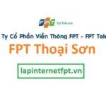 Lắp Đặt Mạng FPT Huyện Thoại Sơn Tỉnh An Giang