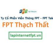 Lắp đặt internet FPT huyện Thạch Thất Hà Nội