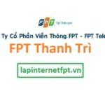 Lắp Đặt Mạng FPT Huyện Thanh Trì Thành Phố Hà Nội