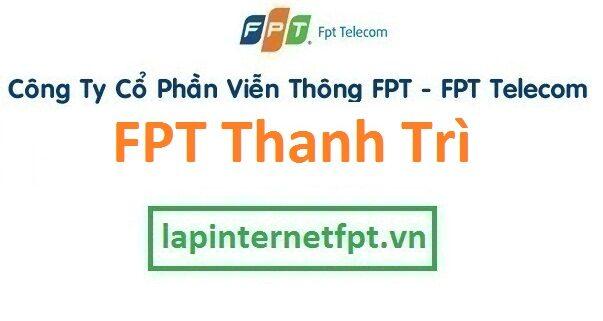 Lắp đặt mạng internet FPT huyện Thanh Trì Hà Nội