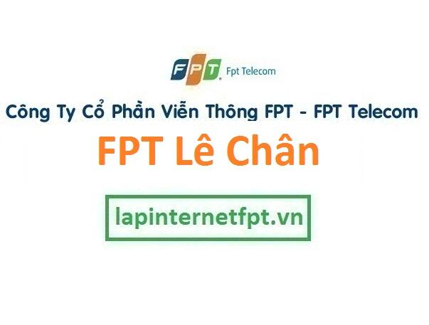 Lắp đặt mạng FPT quận Lê Chân thành phố Hải Phòng