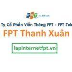 Lắp Đặt Mạng Fpt Quận Thanh Xuân ở tại Thành Phố Hà Nội