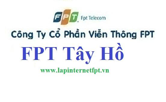 Đăng ký lắp đặt internet FPT quận Tây Hồ Hà Nội khuyến mãi lớn