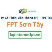 Lắp đặt mạng internet FPT thị xã Sơn Tây