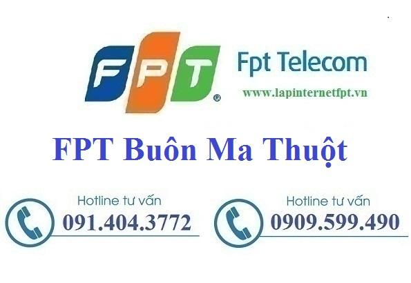 Lắp Đặt Internet FPT Buôn Mê Thuột Tỉnh Đắk Lắk