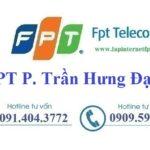 Lắp Đặt Mạng FPT Phường Trần Hưng Đạo giá rẻ đến hấp dẫn