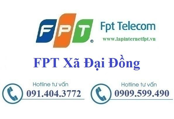Đăng ký cáp quang FPT xã Đại Đồng