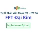 Lắp mạng Fpt phường Đại Kim tại Hoàng Mai, Hà Nội