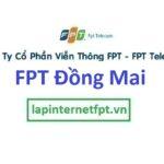 Lắp đặt internet FPT phường Đồng Mai quận Hà Đông Hà Nội