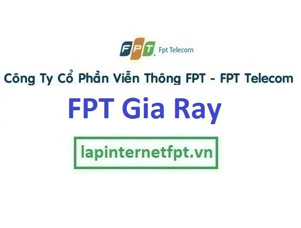 Lắp đặt mạng FPT thị trấn Gia Ray Xuân Lộc Đồng Nai