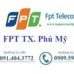 Lắp Đặt Mạng FPT Thị Xã Phú Mỹ