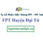 Lắp Đặt Mạng FPT Huyện Đại Từ