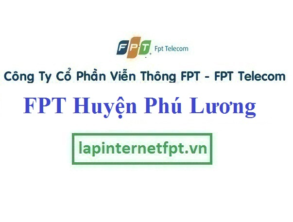 Lắp Đặt Mạng FPT Huyện Phú Lương Tỉnh Thái Nguyên