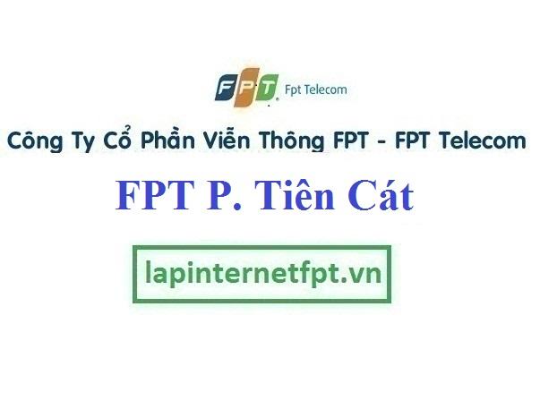 Lắp Đặt Mạng FPT Phường Tiên Cát Thành Phố Việt Trì Phú Thọ