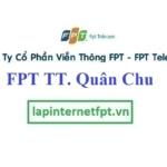 Lắp Đặt Mạng FPT Thị Trấn Quân Chu Tại Đại Từ Thái Nguyên