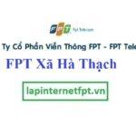 Lắp Đặt Mạng FPT Xã Hà Thạch Tại Thị Xã Phú Thọ