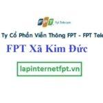 Lắp Đặt Mạng FPT Xã Kim Đức Thành Phố Việt Trì Phú Thọ