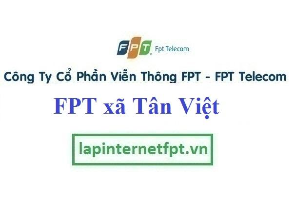 Lắp Đặt Mạng FPT xã Tân Việt Tại Yên Mỹ Hưng Yên