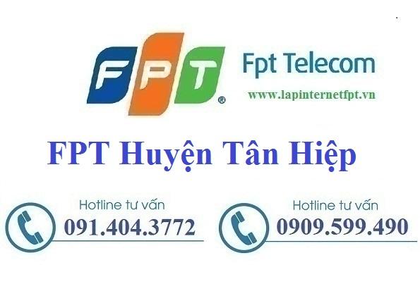 Đăng ký cáp quang FPT Huyện Tân Hiệp