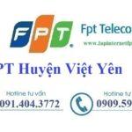 Lắp Đặt Mạng FPT Huyện Việt Yên Tỉnh Bắc Giang