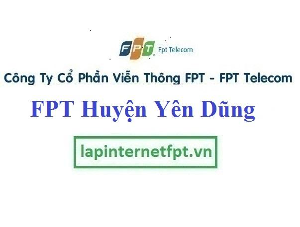 Lắp Đặt Mạng FPT Huyện Yên Dũng Tỉnh Bắc Giang