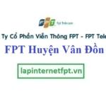Lắp Đặt Mạng FPT Huyện Vân Đồn Tỉnh Quảng Ninh