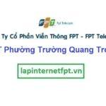 Lắp Đặt Mạng FPT Phường Trương Quang Trọng Thành Phố Quảng Ngãi