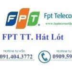 Lắp Đặt Internet FPT Thị Trấn Hát Lót Huyện Mai Sơn Tỉnh Sơn La