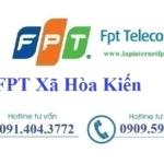 Lắp Đặt Mạng FPT Xã Hoà Kiến Thành Phố Tuy Hoà Phú Yên