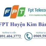 Lắp Đặt Mạng FPT Huyện Kim Bảng Tỉnh Hà Nam