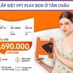 Phân Phối Mua Bán FPT Play Box Thị Xã Tân Châu