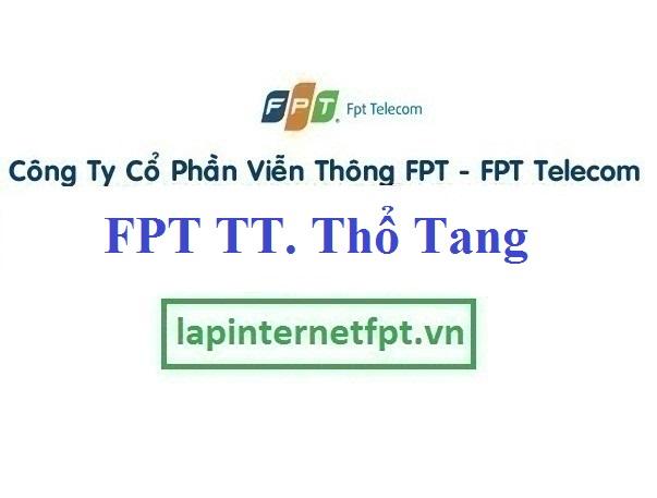 Lắp Đặt Mạng FPT Thị Trấn Thổ Tang Tại Vĩnh Tường