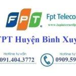 Lắp Đặt Mạng FPT Huyện Bình Xuyên tỉnh Vĩnh Phúc