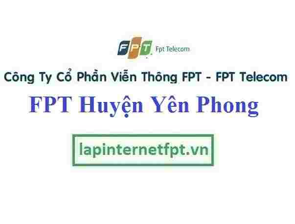 Lắp Đặt Mạng FPT Huyện Yên Phong Tỉnh Bắc Ninh