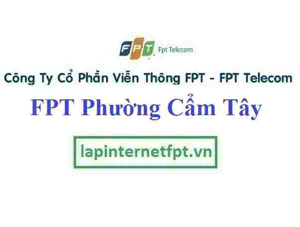 Lắp Đặt Mạng FPT Phường Cẩm Tây Thành Phố Cẩm Phả