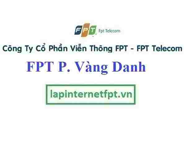 Đăng ký cáp quang FPT Phường Vàng Danh