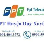 Lắp Đặt Mạng FPT Huyện Duy Xuyên Tỉnh Quảng Nam