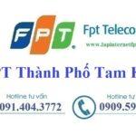 Lắp Mạng FPT Tam Kỳ Tỉnh Quảng Nam