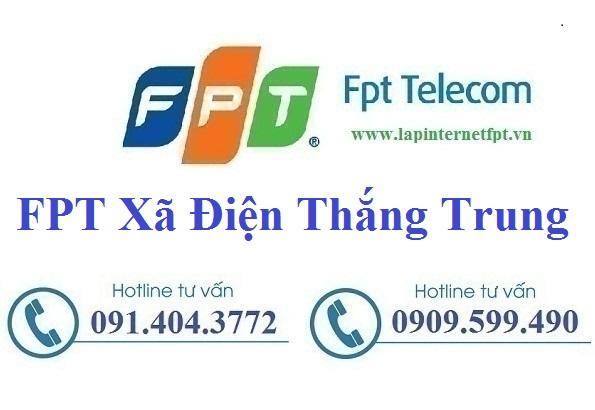 Lắp Đặt Mạng FPT Xã Điện Thắng Trung Thị Xã Điện Bàn Quảng Nam